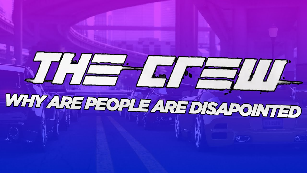 The Crew - Why Some People are Disappointed [60FPS] - YouTube