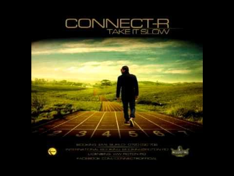 Connect-R - Take It Slow ( Muzica Buna )