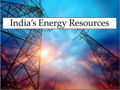 India's energy resources - Part 1 - UPSC/IAS/PSC