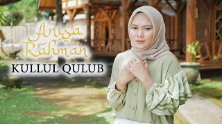 KULLUL QULUB - ANISA RAHMAN (Cover)
