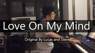 """Love On My Mind"" - Lucas & Steve (Piano Cover) - Niko Kotoulas"