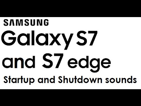 Samsung Galaxy S7 Startup and Shutdown sounds [READ DESCRIPTION]