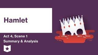 Hamlet by William Shakespeare Act 4, Scene 1 Summary &amp Analysis