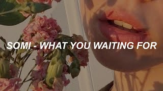 SOMI (전소미) - 'What You Waiting For' Easy Lyrics
