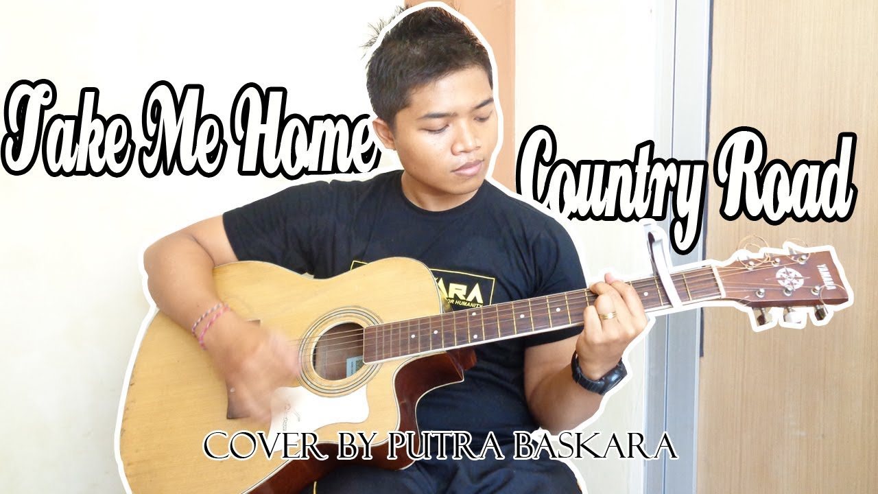 Take Me Home, Country Roads - John Denver (Cover by Putra Baskara)