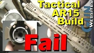 Tactical AR15 Build FAIL