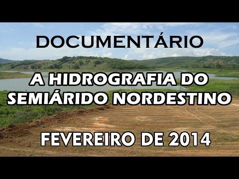 Documentário Completo - A Hidrografia do Semiárido Nordestino