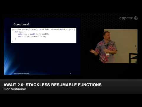 """CppCon 2014: Gor Nishanov """"await 2.0: Stackless Resumable Functions"""""""