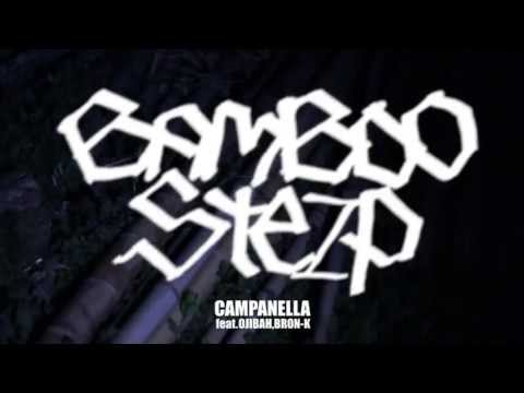 CAMPANELLA feat.OJIBAH,BRON-K / BAMBOO STEP