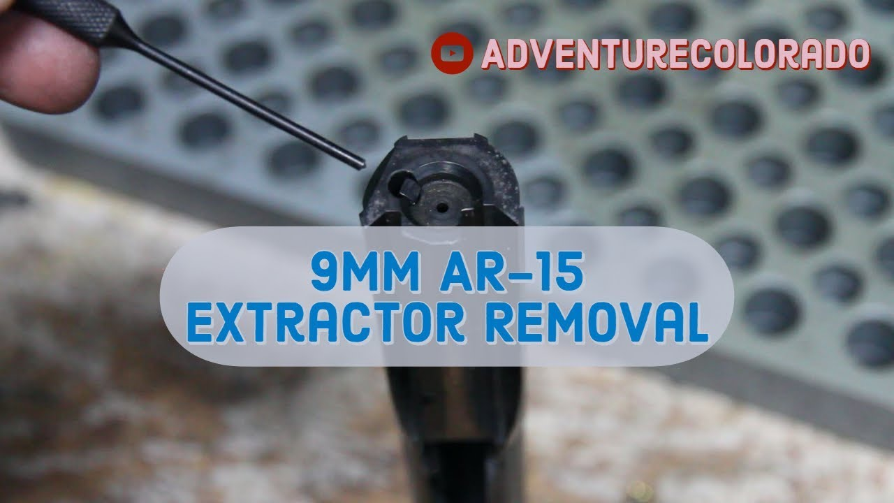AR 15 9mm Extractor Removal