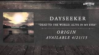 Dayseeker - Dead To The World: Alive In My Eyes