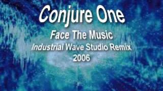 Conjure One - Face The Music (Industrial Wave Studio Remix) (2006)
