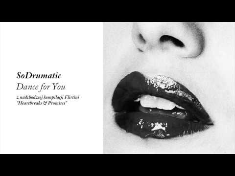 SoDrumatic - Dance For You - From Heartbreaks & Promises Compilation