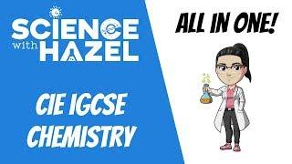 ALL OF CIE IGCSE CHEMISTRY 9-1 / A*-U (2021 & 2022) | IGCSE Chemistry Revision | Science with Hazel screenshot 3