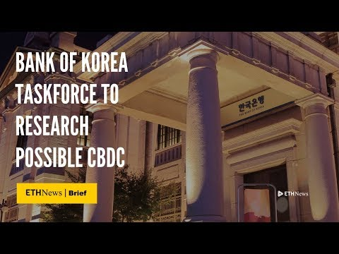 Bank Of Korea Taskforce To Research Possible CBDC