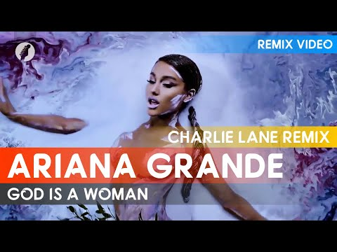 Ariana Grande - God Is A Woman (Charlie Lane Remix)
