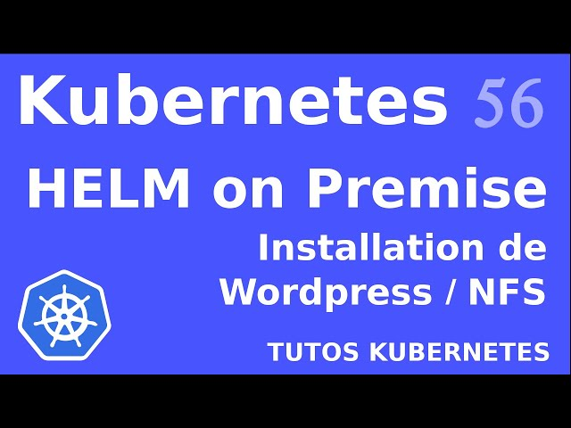 K8S - 56. #HELM : INSTALLATION #WORDPRESS SUR NFS