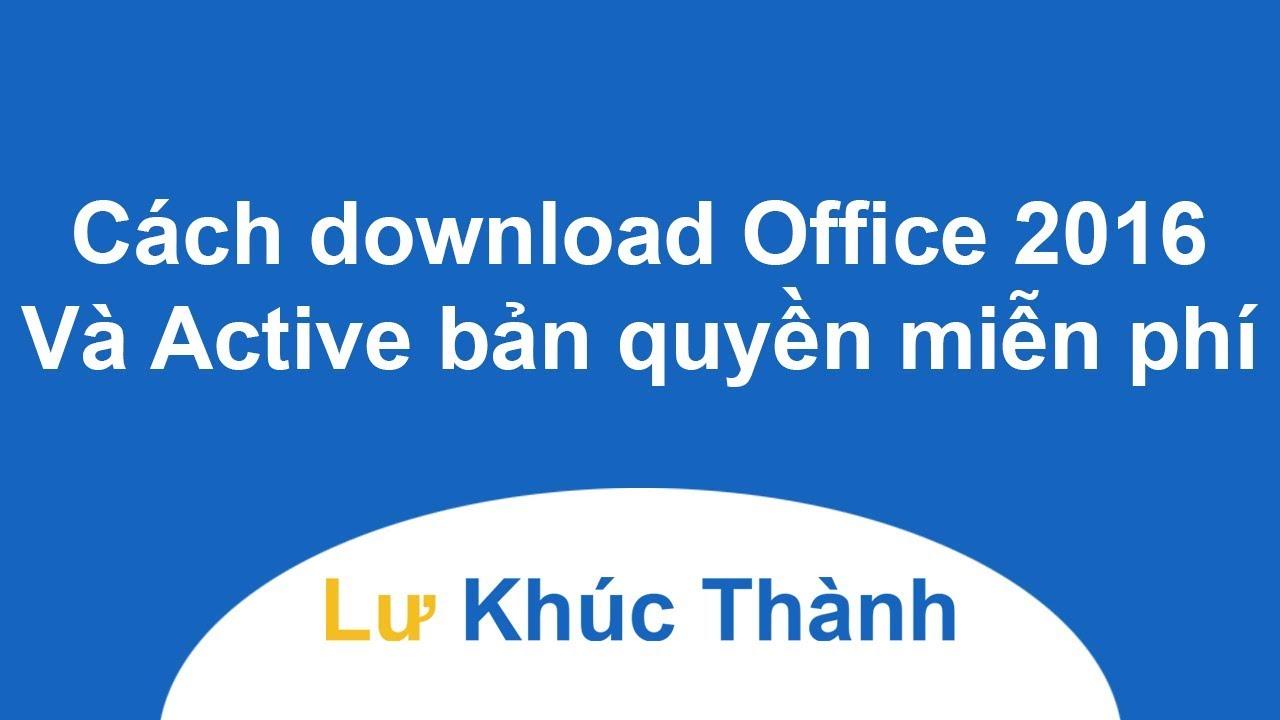 Cách Download Office 2016 và Active bản quyền miễn phí