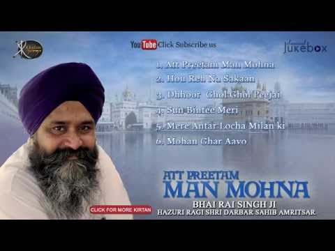 Jukebox | Bhai Rai singh ji | Att Preetam Man Mohna | Gurbani | Kirtan | Full Album | Audio