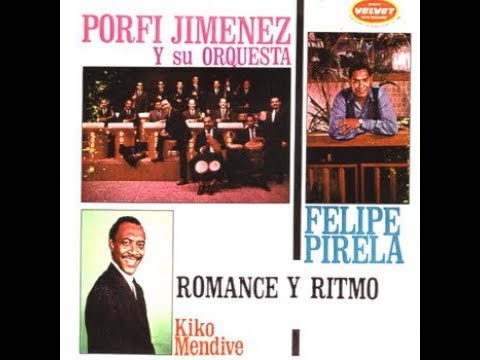 Porfi Jimenez y su Orquesta, Romance y Ritmo (1965), cantan: Felipe Pirela y Kiko Mendive