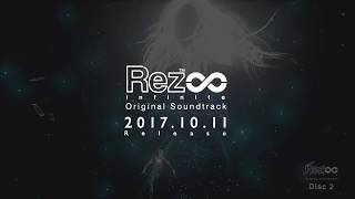 『Rez Infinite Original Soundtrack』 CrossFade