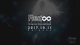 『Rez Infinite Original Soundtrack』 CrossFade