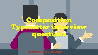 Composition Typesetter interview questions
