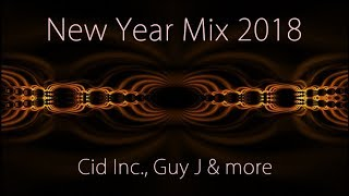 New Year Mix 2018 - Cid Inc., Guy J and more