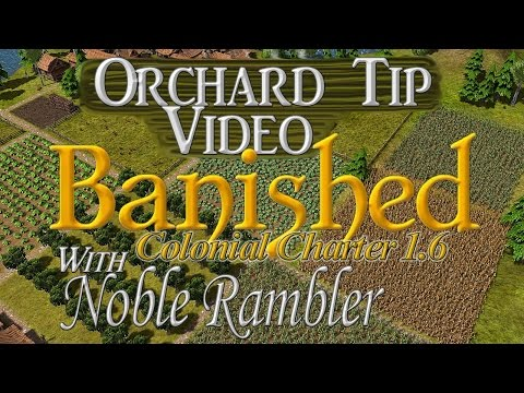 Banished Colonial Charter 1.6: Orchard Tip Video Part 1