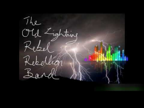 Times Are Changin'. by The Old Lightning Rebel Rebellion Band