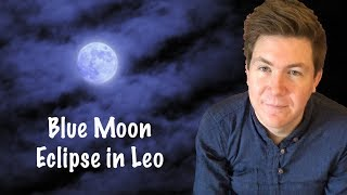 Blue Moon in Leo January 31, 2018 | Full Moon Lunar Eclipse Supermoon | Gregory Scott Astrology