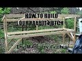 HOW TO BUILD A RABBITRY HUTCH-PART 1