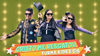 CRISTO ME RESGATOU ♪ Turma Kids e Cia - Música Gospel Infantil