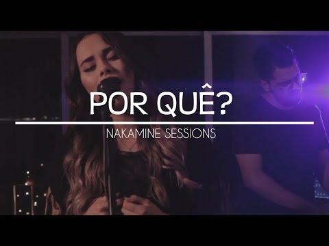 POR QUÊ? | NAKAMINE SESSIONS