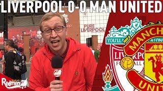 'United Should Be Ashamed!' | Liverpool v Man United 0-0 | Uncensored Match Reaction