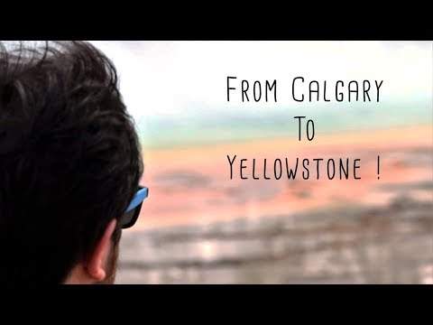 From Calgary to Yellowstone | road trip west coast 2018 | Crazydivers