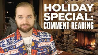 Holiday Special   Reading Comments and a Channel Update