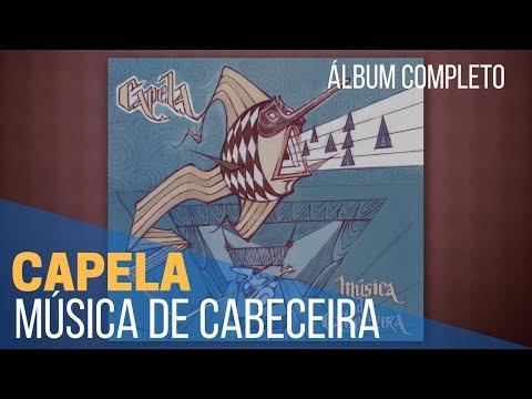 CAPELA | MÚSICA DE CABECEIRA (álbum completo)