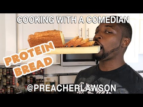 How To Make Protein Bread - Cooking With A Comedian