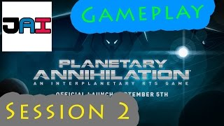 Jai - Planetary Annihilation Session2 Galactic War Gameplay Commentary