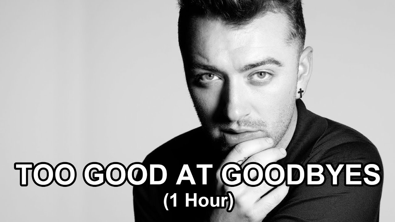sam smith too good at goodbye 1 hour youtube. Black Bedroom Furniture Sets. Home Design Ideas