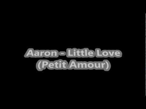 AaRON - Little Love (Petit Amour) « Traduction Fr »