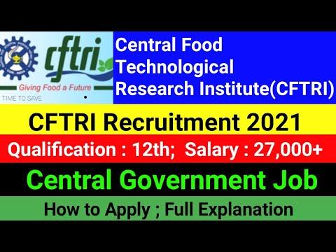 CFTRI TAMIL   CENTRAL FOOD TECHNOLOGICAL RESEARCH INSTITUTE RECRUITMENT 2021  CFTRI RECRUITMENT 2021