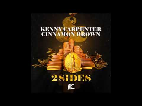Kenny Carpenter & Cinnamon Brown - 2 Sides (KC Seven Brothers Instrumental)