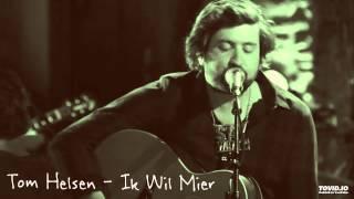 Tom Helsen - Ik Wil Mier (Slongs Dievanongs)