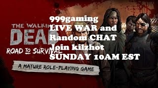 Walking Dead : Road to Survival - FACTION WAR LIVE - 999 Gaming SUNDAY 10AM