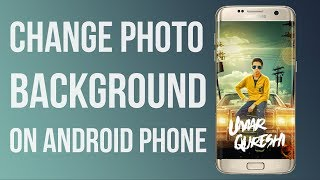 How to Change Photo Background in Android Phone 2017 | Easy Method | 100% Free App