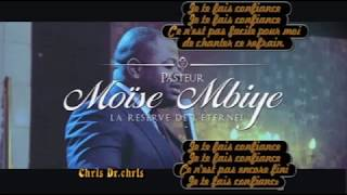 Download Video Je te fais confiance (adoration)+ lyrics by Past Moise Mbiye MP3 3GP MP4