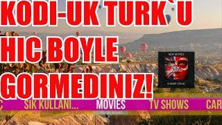 KODI TV`DE YEPYENI UK TURK YAPISI COK DAHA KALITELI, HAFIF VE SADE