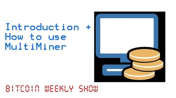 MultiMiner for Cryptocurrencies on Windows  [BFGMiner]   Bitcoin Weekly Show